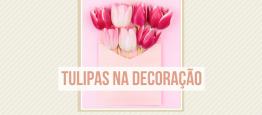 As tulipas estão em alta na ornamentaçãodos...