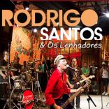 Rodrigo Santos e os lenhadores